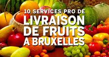 10 services livraison fruits a bruxelles