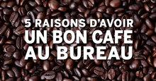 Raisons pour un bon cafe