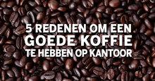 Goede koffie op kantoor