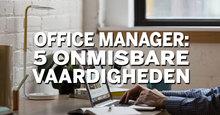 Onmisbare vaardigheden van een goede office manager